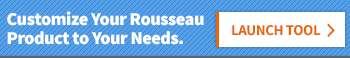 Customize Your Rousseau Product